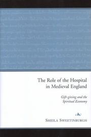 The role of the hospital in medieval England by Sheila Sweetinburgh