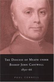 The Diocese of Meath under Bishop John Cantwell 1830-66 by Paul Connell