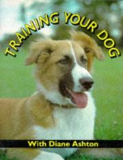 Training Your Dog by Diane Ashton