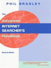The advanced Internet searcher's handbook by Phil Bradley