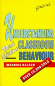 Understanding classroom behaviour by Maurice Balson