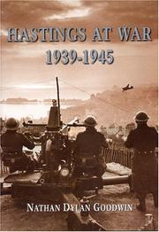 Hastings at war, 1939-1945 by Nathan Dylan Goodwin