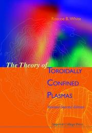 The theory of toroidally confined plasmas by R. B. White
