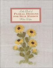 The little book of floral designs for silk ribbon by Helen Dafter