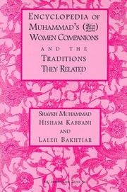 Encyclopedia of Muhammad's women companions and the traditions they related / Muhammad Hisham Kabbani and Laleh Bakhtiar by Muhammad Hisham Kabbani