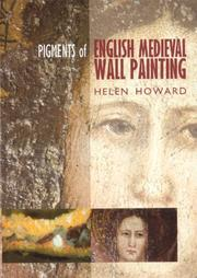 Pigments of English medieval wall painting by Helen Howard