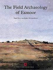 The field archaeology of Exmoor by Hazel Riley