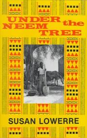 Under the neem tree by Susan Lowerre