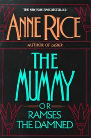 The mummy, or Ramses the damned by Anne Rice