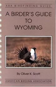 Cover of: A birder's guide to Wyoming by Oliver K. Scott