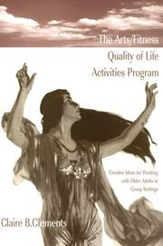 The Arts/Fitness Quality of Life Activities Program by Claire B. Clements