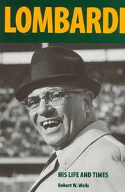 Vince Lombardi by Robert W. Wells