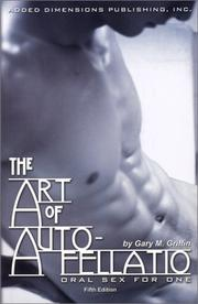 Cover of: The Art of Auto-fellatio by Gary Griffin