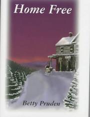 Home free by Betty Pruden