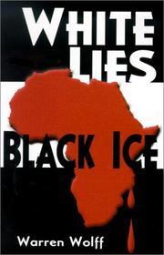 White lies, black ice by Warren Wolff