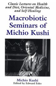 Macrobiotic seminars of Michio Kushi by Michio Kushi