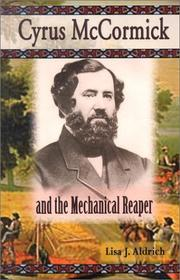 Cyrus McCormick and the Mechanical Reaper (American Business Leaders) PDF
