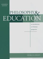 Philosophy and education by George R. Knight