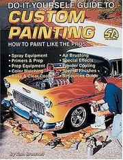 The do-it-yourself guide to custom painting by Tom Brownell