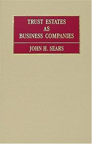 Trust estates as business companies by John H. Sears