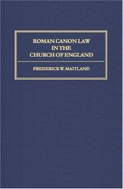 Roman canon law in the Church of England by Frederic William Maitland