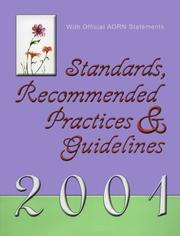 Standards, recommended practices &amp; guidelines, 2001 by AORN.