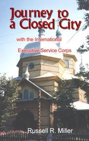 Journey to a closed city with the International Executive Service Corps by Miller, Russell R.