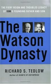 The Watson Dynasty by Richard S. Tedlow