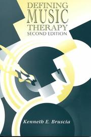 Defining music therapy by Kenneth E. Bruscia