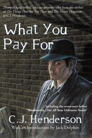 What You Pay for by C. J. Henderson