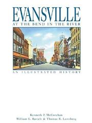 Evansville at the bend in the river by Kenneth P. McCutchan