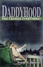 Daddyhood by Daniel W. Driscoll