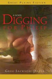 Digging for Philip by Greg Jackson-Davis