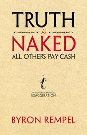 Truth is naked, all others pay cash by Byron Rempel