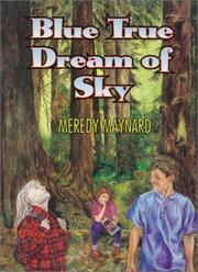 Blue true dream of sky by Meredy Maynard