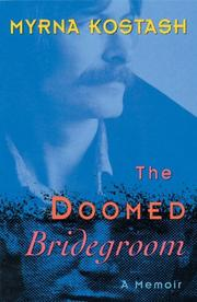 The Doomed Bridegroom by Myrna Kostash