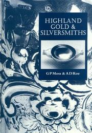 Highland Gold &amp; Silversmiths by G. P. Moss