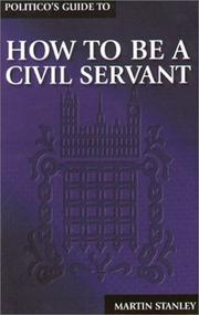 Politico&#39;s guide to how to be a civil servant by Martin Stanley