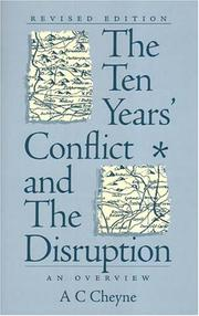 The Ten Year's Conflict And The Disruption by A. C. Cheyne