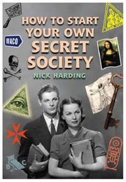 How to Start Your Own Secret Society by Nick Harding