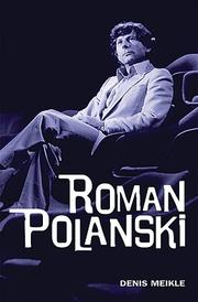 Roman Polanski by Denis Meikle