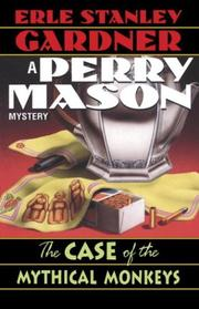 The case of the mythical monkeys by Erle Stanley Gardner