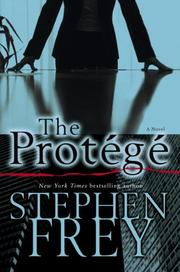 The protege by Stephen W. Frey