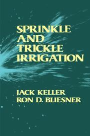Sprinkle and trickle irrigation by Keller, Jack