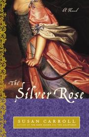 Cover of: The silver rose by Susan Carroll