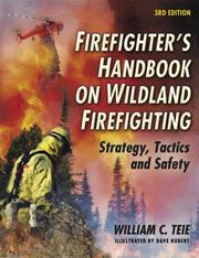 Firefighter's Handbook on Wildland Firefighting by William C. Teie