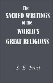 The sacred writings of the world's great religions by S. E. Frost
