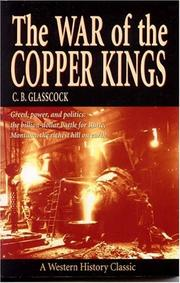 The war of the copper kings by Carl B. Glasscock