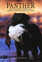 Panther: And Other Stories of Great Hunting Retrievers PDF