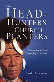 From Head-hunters to Church Planters by Paul Hattaway